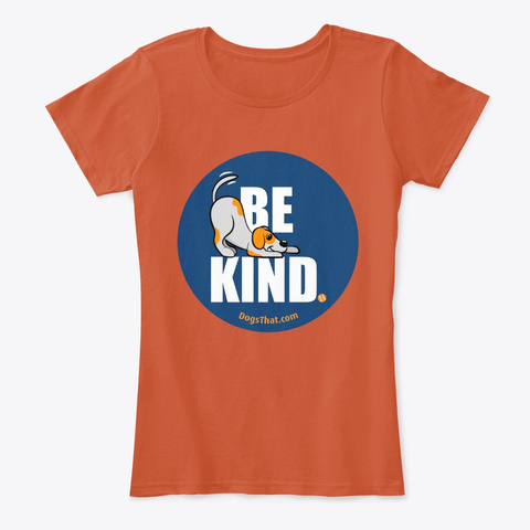 Be Kind Dogs That Clothing & Accessories Deep Orange T-Shirt Front