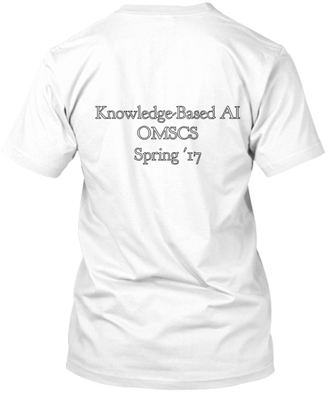 Knowledge Based Ai Omscs Spring '17 White T-Shirt Back