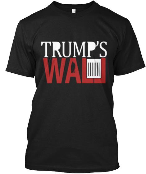 Trump's Wall Black T-Shirt Front