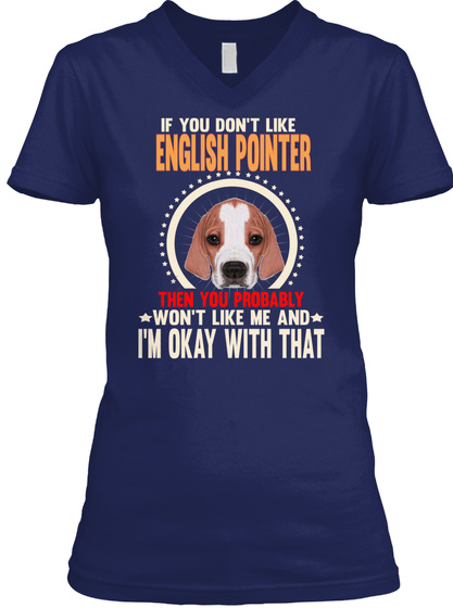 If You Don't Like English Pointer Navy T-Shirt Front