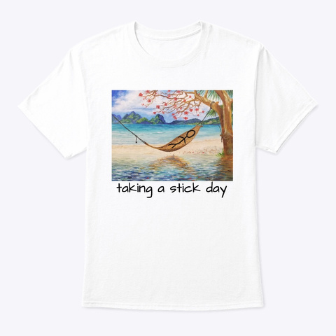Taking A Stick Day White T-Shirt Front