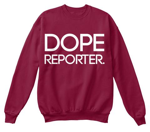 Dope Reporter Cardinal  Sweatshirt Front