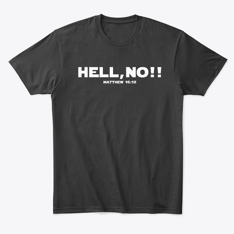 Hell, No!! Black T-Shirt Front
