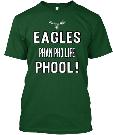 Eagles Phan Pho Life Phool! Deep Forest T-Shirt Front