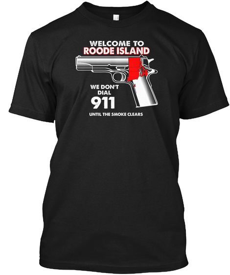 Welcome To Rhode Island 2nd Amendment Black T-Shirt Front