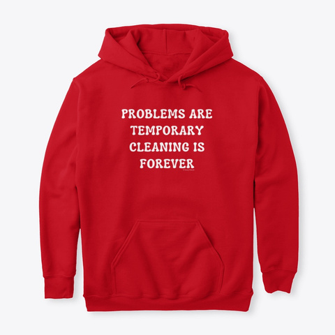 Cleaning Is Forever Housekeeping Red T-Shirt Front