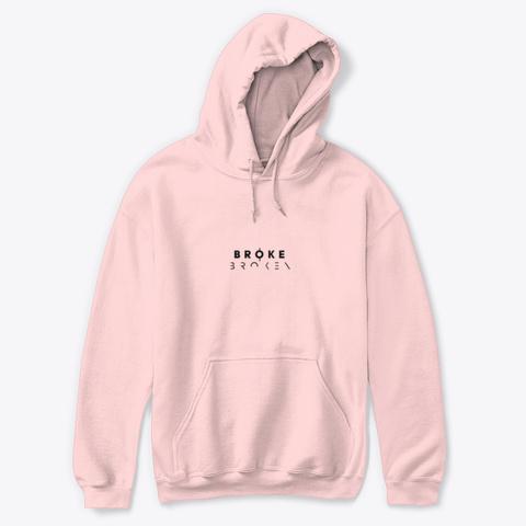 #Broke Not Broken Motivational Merch Light Pink Sweatshirt Front