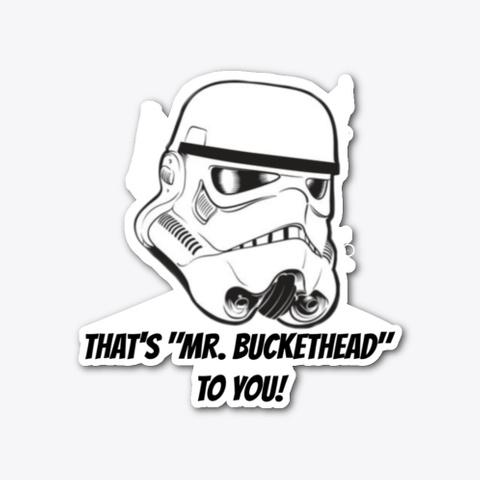 Mr. Buckethead Standard T-Shirt Front