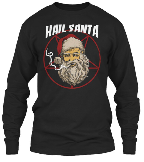 Hail Santa Christmas Shirt Black T-Shirt Front