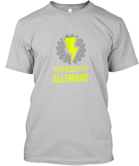 Allemand Never Mess With Allemand Sport Grey T-Shirt Front