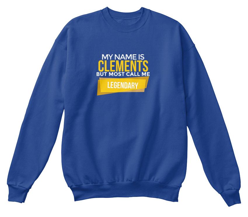 Me Most standard unisexe Call Legendary Clements Sweatshirt de ZaqnY