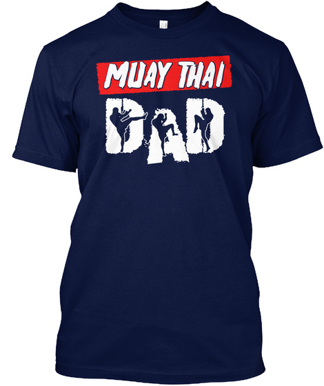 Muay Thai Dad Graphic Design Fathers Day Navy T-Shirt Front