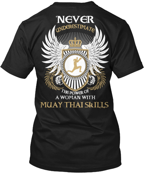 Never Underestimate The Power Of A Woman With Muay Thai Skills Black T-Shirt Back