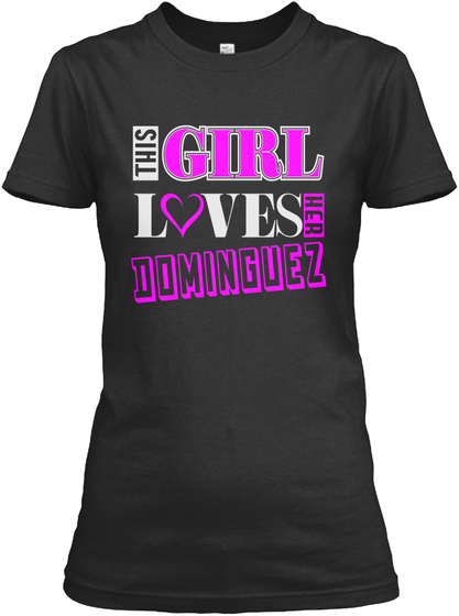 This Girl Loves Dominguez Name T Shirts Black T-Shirt Front