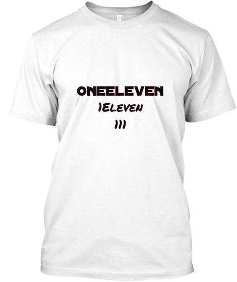 One Eleven 1 Eleven 111 White T-Shirt Front