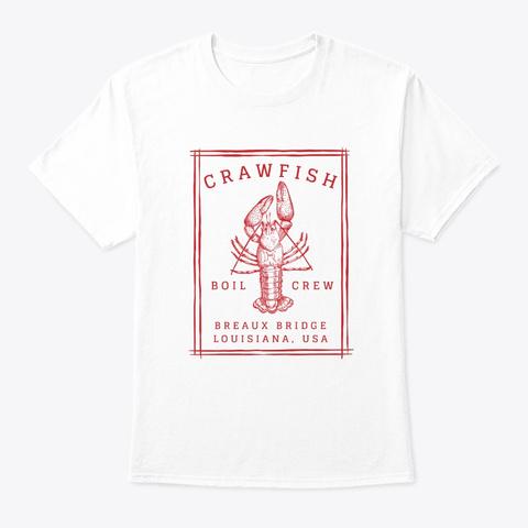 Crawfish Crew Breaux Bridge Retro Cajun  White T-Shirt Front