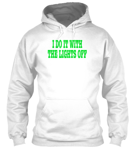 Do It With The Lighs Off Paranormal Ghos White T-Shirt Front