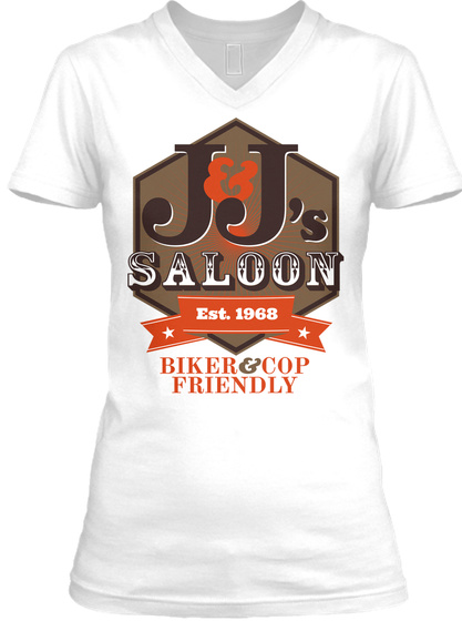 Jj's Saloon Est. 1968 Biker & Cop Friendly White T-Shirt Front