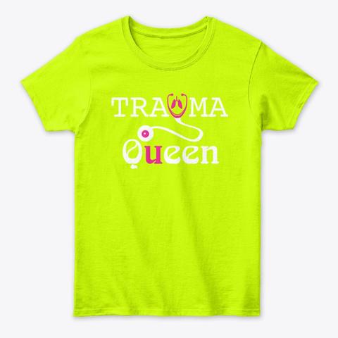 Nursing Trauma Queen Funny Shirt Drama Safety Green T-Shirt Front
