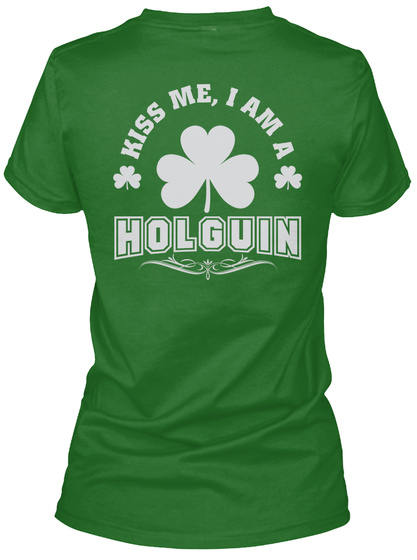Kiss Me I Am Holguin Thing T Shirts Irish Green T-Shirt Back