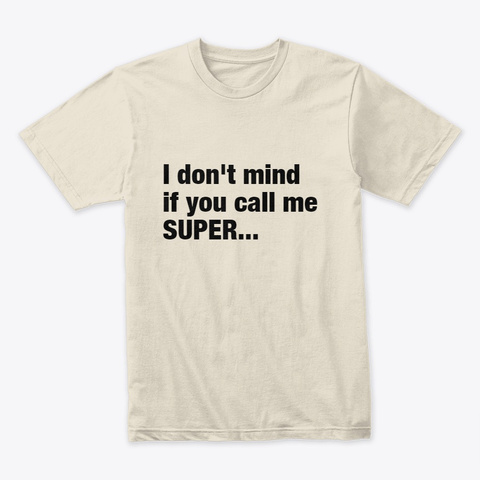 I Don't Mind If You Call Me Super... Tee Vintage White T-Shirt Front