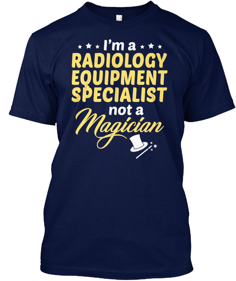Radiology Equipment Specialist  Magician Navy T-Shirt Front