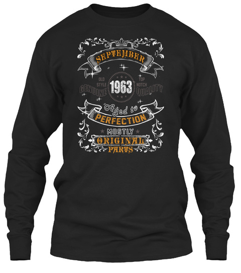 September 1963 Aged To Perfection Mostly Original Parts Black Long Sleeve T-Shirt Front