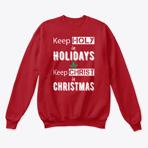 Keep Holy In Holidays, Keep Christ Deep Red  T-Shirt Front