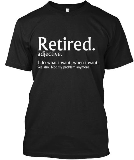 Retired Definition T Shirt Black T-Shirt Front