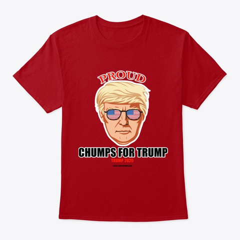Chumps For Trump Deep Red T-Shirt Front