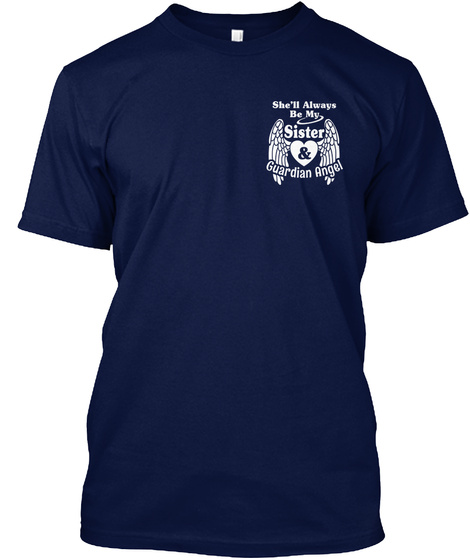 She'll Always Be My Sister & Guardian Angel Navy T-Shirt Front