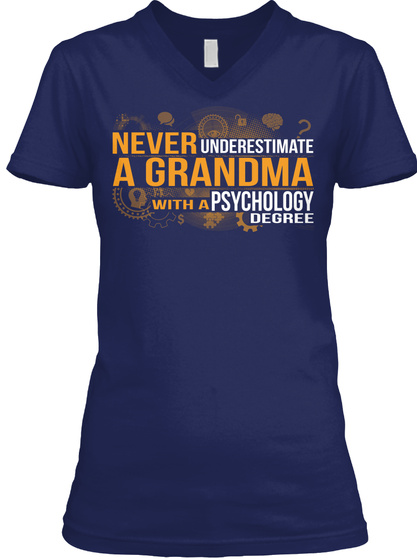 Never Underestimate A Grandma With A Psychology Degree  Navy T-Shirt Front