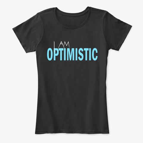 I Am Optimistic Black T-Shirt Front