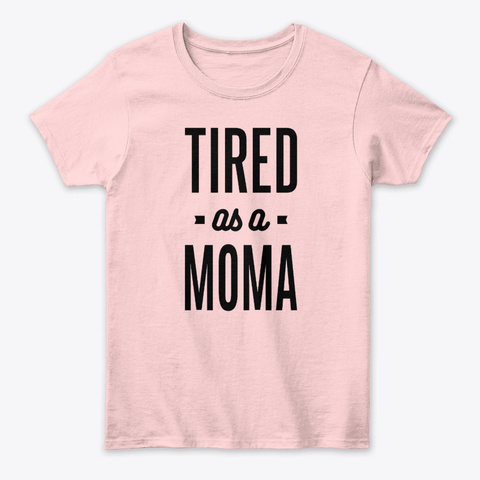 Gift For Mother Tired As A Moma Grandma Light Pink Kaos Front
