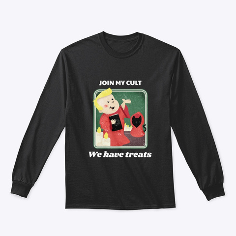 Join My Cult. We Have Treats. Black Camiseta Front