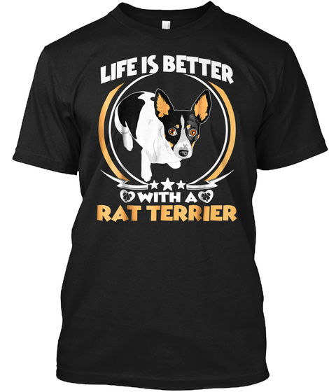 Life Is Better With A Rat Terrier T Shir Black T-Shirt Front