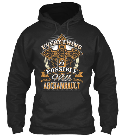 Everything Possible With Archambault   Jet Black T-Shirt Front