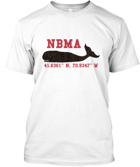 Nbma 41.6361° N, 70.9347° W White T-Shirt Front