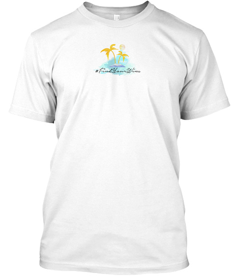 Find Your Wins: Ocean Breeze White T-Shirt Front