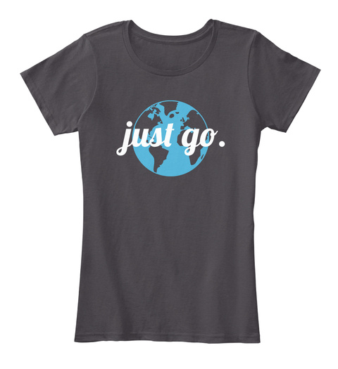 Just Go Heathered Charcoal  T-Shirt Front