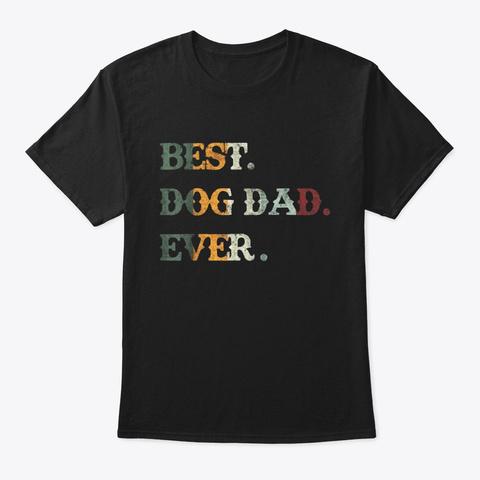 Vintage Best Dog Dad Ever Dogs Father Black T-Shirt Front