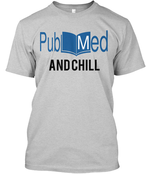 Pubmed And Chill Light Steel T-Shirt Front