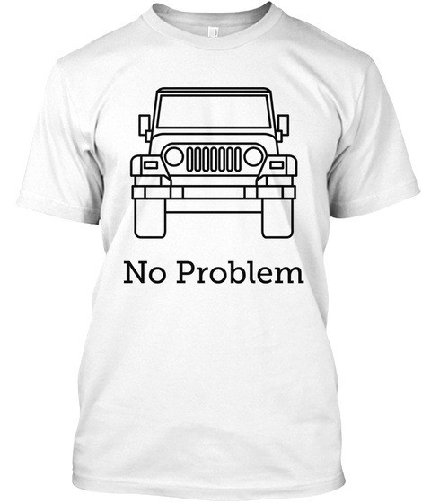 No Problem White T-Shirt Front