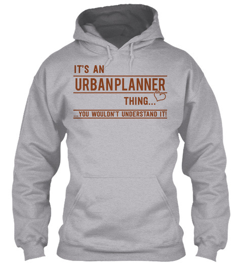 It's An Urbanplanner Thing... You Wouldn't Understand It! Sport Grey T-Shirt Front