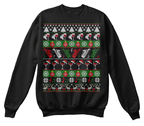 Wine Saxophone Ugly Christmas Sweaters Jet Black T-Shirt Front
