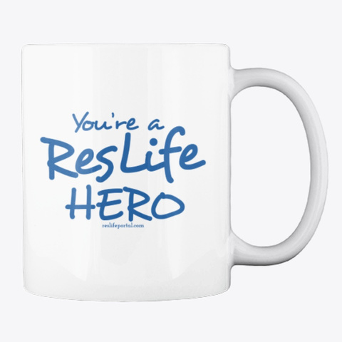 You're A Res Life Hero (2) White T-Shirt Back