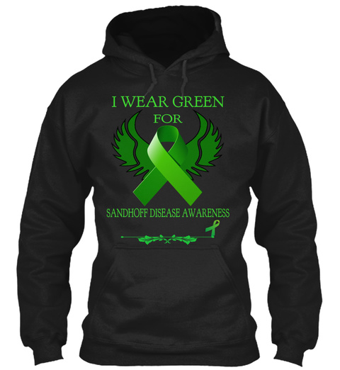 I Wear Green  For  Sandhoff Disease Awareness Black T-Shirt Front