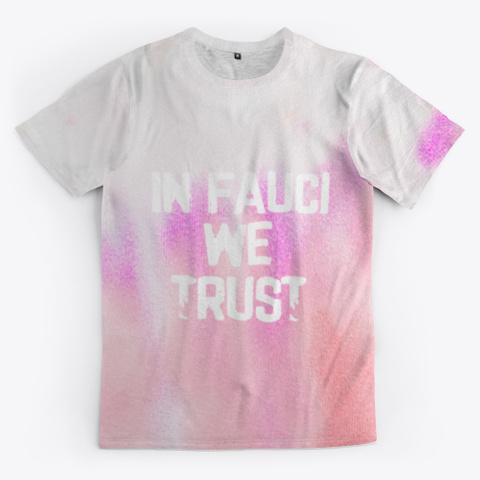 in fauci we trust tie dye shirt