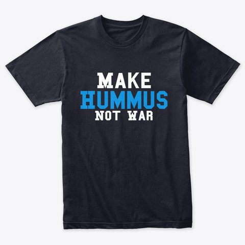 Make Hummus Not War Vintage Navy áo T-Shirt Front
