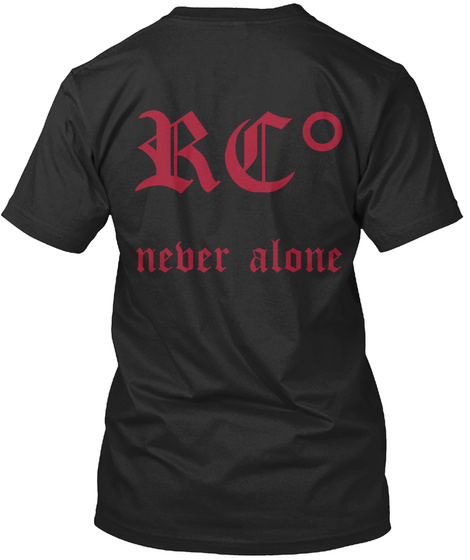 Rc ° Never Alone Black T-Shirt Back